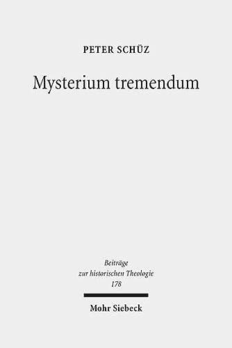 9783161534485: Mysterium tremendum: Zum Verhältnis von Angst und Religion nach Rudolf Otto (Beitrage Zur Historischen Theologie)
