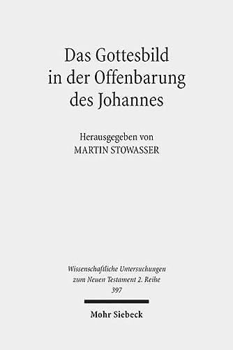 9783161534492: Das Gottesbild in der Offenbarung des Johannes (Wissenschaftliche Untersuchungen zum Neuen Testament 2.Reihe) (German Edition)