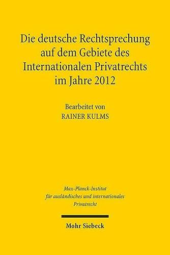 Die deutsche Rechtsprechung auf dem Gebiete des Internationalen Privatrechts: Rainer Kulms