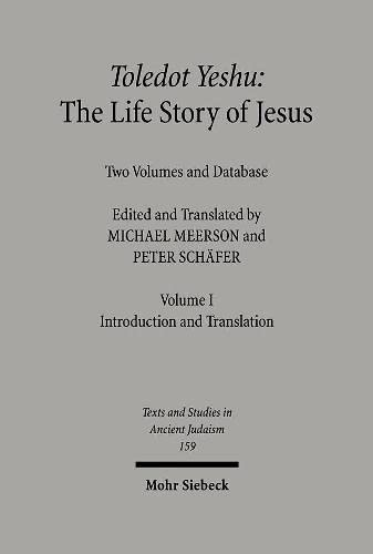 Toledot Yeshu: The Life Story of Jesus: Two Volumes and Database. Vol. I: Introduction and ...