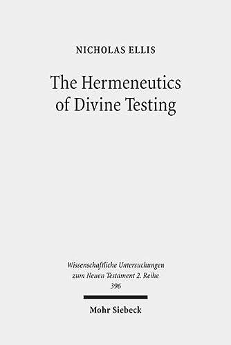 The Hermeneutics of Divine Testing: Cosmic Trials and Biblical Interpretation in the Epistle of ...