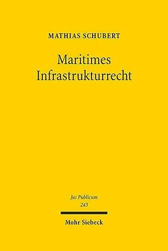 Maritimes Infrastrukturrecht (Jus Publicum) (German Edition): Mathias Schubert