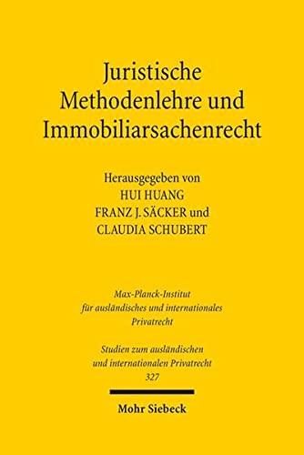 9783161535994: Juristische Methodenlehre Und Immobiliarsachenrecht: Deutsch-chinesische Tagung Vom 21.-23.8.2013