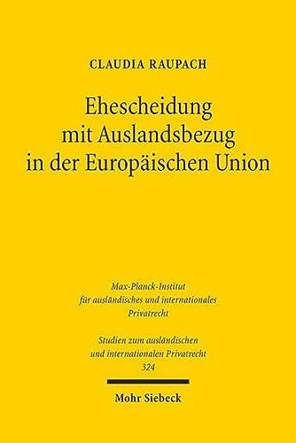9783161536038: Ehescheidung mit Auslandsbezug in der Europäischen Union: Die Rom III-Verordnung als Kernstück eines einheitlichen europäischen ... Und Internationalen Privatrecht)