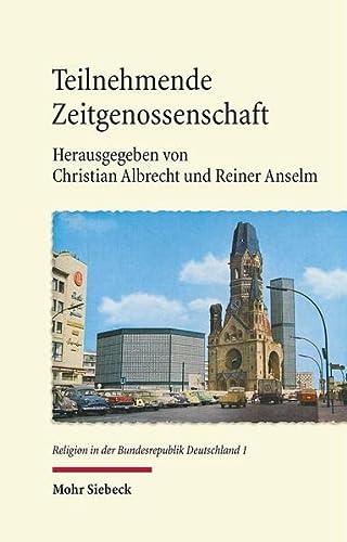 9783161536304: Teilnehmende Zeitgenossenschaft: Studien zum Protestantismus in den ethischen Debatten der Bundesrepublik 1949 - 1989 (Religion in Der Bundesrepublik Deutschland)