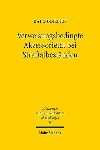 9783161536731: Verweisungsbedingte Akzessorietät bei Straftatbeständen (Heidelberger Rechtswissenschaftliche Abhandlungen)