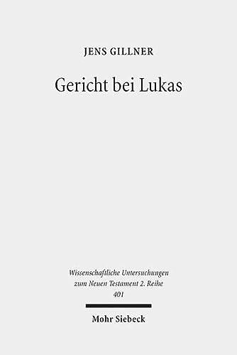 9783161537516: Gericht bei Lukas (Wissenschaftliche Untersuchungen Zum Neuen Testament 2.Reihe) (German Edition)