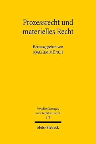 9783161538117: Prozessrecht und materielles Recht: Liber Amicorum Fur Wolfram Henckel Aus Anlass Seines 90. Geburtstages: 113 (Veroffentlichungen Zum Verfahrensrecht)