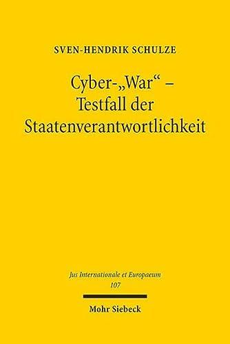 9783161538452: Cyber-'War' - Testfall der Staatenverantwortlichkeit (Jus Internationale et Europaeum) (German Edition)