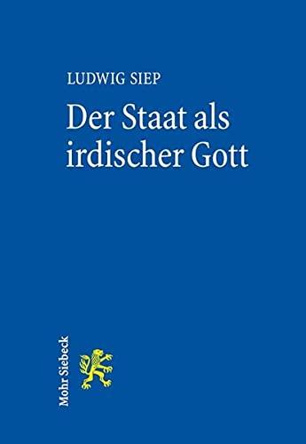 9783161538483: Der Staat als irdischer Gott: Genese und Relevanz einer Hegelschen Idee (German Edition)