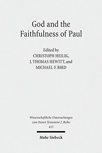 God and the Faithfulness of Paul: A Critical Examination of the Pauline Theology of N.T. Wright (...