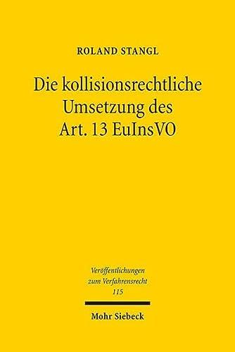 Die kollisionsrechtliche Umsetzung des Art. 13 EuInsVO: Methodenfindung im Spannungsfeld ...