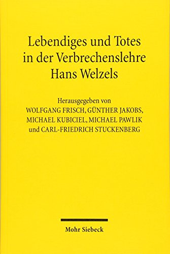 9783161539664: Lebendiges und Totes in der Verbrechenslehre Hans Welzels