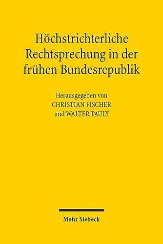 9783161540325: Höchstrichterliche Rechtsprechung in der frühen Bundesrepublik