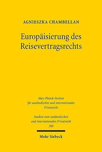 9783161540431: Europäisierung des Reisevertragsrechts: Die Mängelrechte des Reisenden im deutsch-polnischen Rechtsvergleich (Studien Zum Auslandischen Und Internationalen Privatrecht)
