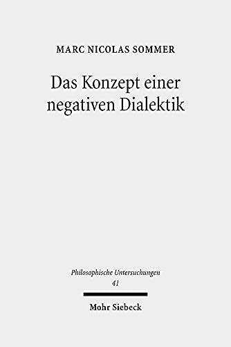 9783161540820: Das Konzept Einer Negativen Dialektik: Adorno Und Hegel (Philosophische Untersuchungen) (German Edition)