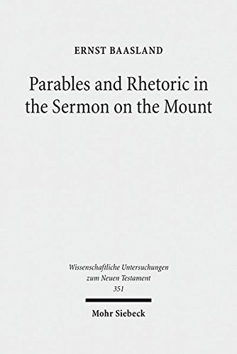 Parables and Rhetoric Sermon WUNT 1/351 New Approaches to a Classical Text