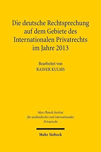 9783161541100: Die deutsche Rechtsprechung auf dem Gebiete des Internationalen Privatrechts im Jahre 2013