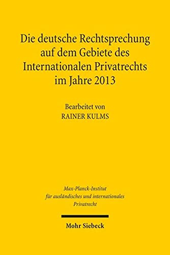 Die deutsche Rechtsprechung auf dem Gebiete des Internationalen Privatrechts, m. CD-ROM: Rainer ...