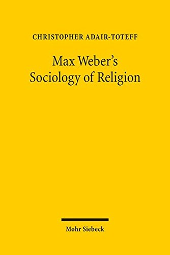 Max Weber's Sociology of Religion: Christopher Adair-Toteff