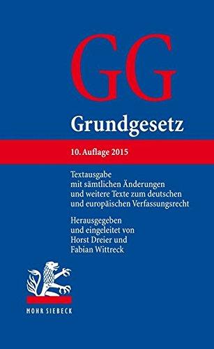 9783161541995: Grundgesetz: Textausgabe mit sämtlichen Änderungen und weitere Texte zum deutschen und europäischen Verfassungsrecht (German Edition)