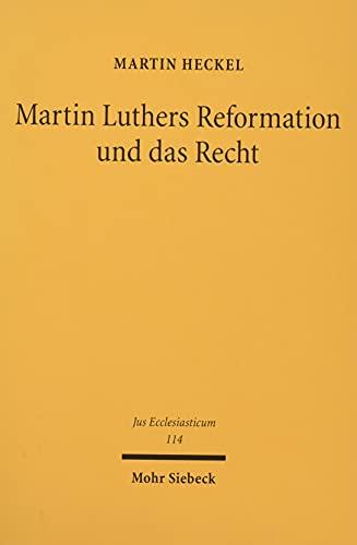 9783161542114: Martin Luthers Reformation und das Recht: Die Entwicklung der Theologie Luthers und ihre Auswirkung auf das Recht unter den Rahmenbedingungen der ... Rom und den Schwärmern (Jus Ecclesiasticum)
