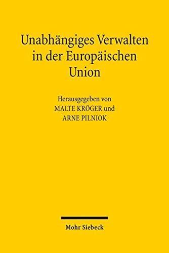 9783161542527: Unabh�ngiges Verwalten in der Europ�ischen Union