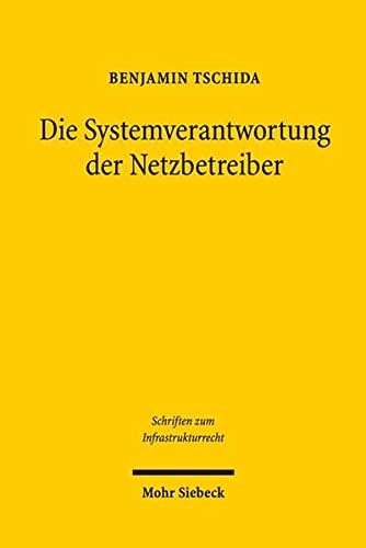 Die Systemverantwortung Der Netzbetreiber: Uberlegungen VOR Dem Hintergrund Eines Sich Wandelnden ...