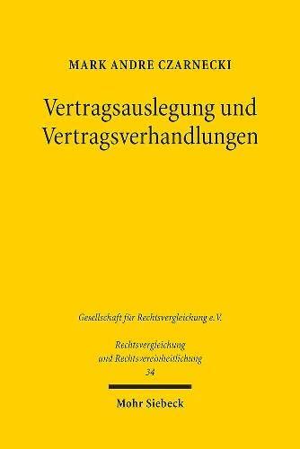 9783161543173: Vertragsauslegung Und Vertragsverhandlungen: Eine Rechtsvergleichende Untersuchung (Rechtsvergleichung Und Rechtsvereinheitlichung) (German Edition)