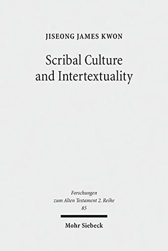 Scribal Culture and Intertextuality: Literary and Historical Relationships between Job and ...
