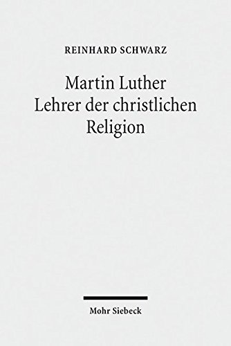 9783161544118: Martin Luther - Lehrer der christlichen Religion (German Edition)