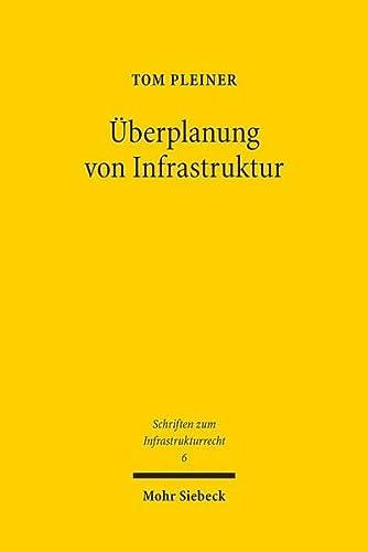 Überplanung von Infrastruktur. Am Beispiel energiewirtschaftlicher Streckenplanungen unter ...