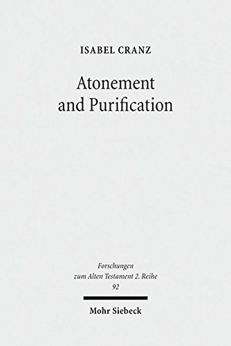 Atonement and Purification: Priestly and Assyro-Babylonian Perspectives on Sin and Its Consequences...