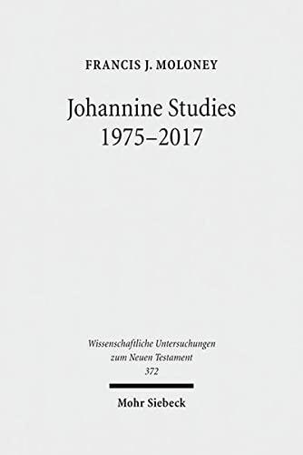 9783161549601: Johannine Studies 1975-2017 (Wissenschaftliche Untersuchungen Zum Neuen Testament)