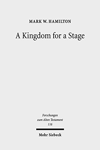 A Kingdom for a Stage: Political and Theological Reflection in the Hebrew Bible: Mark W. Hamilton