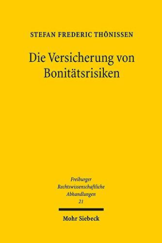 Die Versicherung von Bonitätsrisiken von Stefan Frederic Thönissen ...