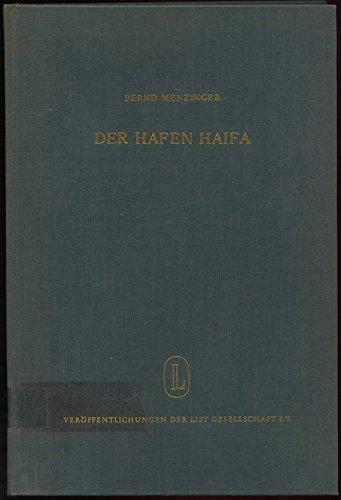 Der Hafen Haifa. Mit einer englischen Zusammenfassung: The Port of Haifa.: Menzinger, Bernd