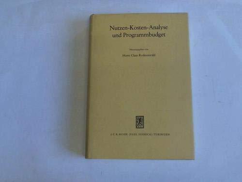 Nutzen-Kosten-Analyse und Programmbudget. Grundlage staatlicher Entscheidung und Planung.: ...