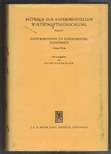 9783163339620: Contributions to Experimental Economics, Volume Three (Beitrage Zur Experimentellen Wirtschaftsforschung, Band III) (German Edition)
