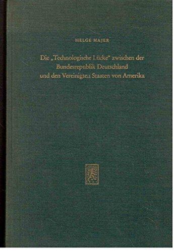 Die Technologische Lücke zwischen der Bundesrepublik Deutschland und den Vereinigten Staaten von Amerika : Eine empirische Analyse - Majer, Helge