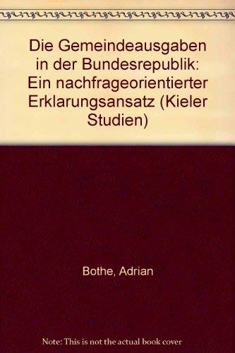 9783163455221: Die Gemeindeausgaben in der Bundesrepublik. Ein nachfrageorientierter Erklärungsansatz