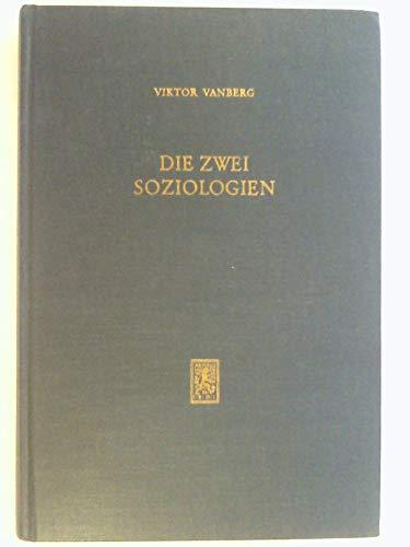 Die zwei Soziologien. Individalismus und Kollektivismus in der Sozialtheorie. - Vanberg, Viktor