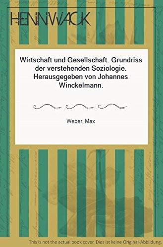 9783165385212: Wirtschaft Und Gesellschaft. Grundriss Der verstehenden Soziologie. 5., Revidierte Auflage, Besorgt Von Johannes Winckelmann