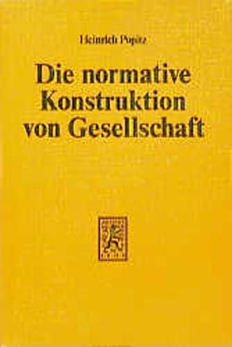9783165431513: Die Normative Konstruktion Von Gesellschaft (German Edition)