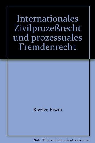 9783166013312: Internationales Zivilprozessrecht Und Prozessuales Fremdenrecht (Beitrage Zum Auslandischen Und Internationalen Privatrecht)