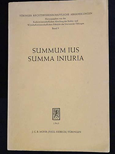 9783166230726: Summum Ius Summa Iniuria: Individualgerechtigkeit Und Der Schutz Allgemeiner Werte Im Rechtsleben. Ringvorlesung, Gehalten Von Mitgliedern Der T ... Abhandlungen) (German Edition)