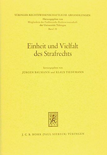 9783166355429: Einheit und Vielfalt des Strafrechts: Festschrift für Karl Peters zum 70. Geburtstag (Tubinger Rechtswissenschaftliche Abhandlungen)