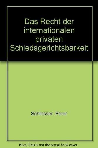 9783166366821: Das Recht der internationalen privaten Schiedsgerichtsbarkeit. Band 1: Systematische Darstellung. Band 2: Materialien und Register