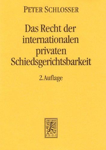 9783166448121: Das Recht der internationalen privaten Schiedsgerichtsbarkeit