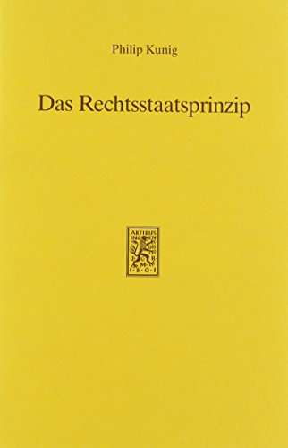 9783166450506: Das Rechtsstaatsprinzip: Uberlegungen Zu Seiner Bedeutung Fur Das Verfassungsrecht Der Bundesrepublik Deutschland (German Edition)